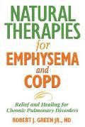 Natural Therapies for Emphysema and COPD: Relief and Healing for Chronic Pulmonary Disorders Cover