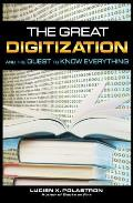 The Great Digitization and the Quest to Know Everything Cover
