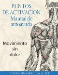 Puntos de Activacion: Manual de Autoayuda: Movimiento Sin Dolor Cover