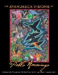 The Ayahuasca Visions of Pablo...