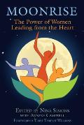 Moonrise: the Power of Women Leading From the Heart (10 Edition)