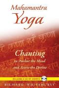 Mahamantra Yoga Chanting to Anchor the Mind & Access the Divine
