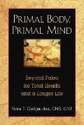 Primal Body, Primal Mind: Beyond the Paleo Diet for Total Health and a Longer Life Cover