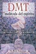 DMT: La Molecula del Espiritu:...