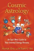 Cosmic Astrology An East West Guide to Your Internal Energy Persona