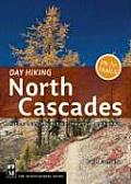 Day Hiking North Cascades: Mount Baker/Mountain Loop Highway/San Juan Islands (Day Hiking)
