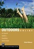Outdoors Online An Internet Guide to Everything Wild & Green