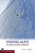 Staying Alive in Avalanche Terrain (2ND 08 Edition)