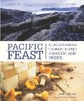 Pacific Feast: A Field Guide to Coastal Foraging and Cuisine Cover