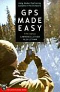 GPS Made Easy (5th Edition): Using Global Positioning Systems in the Outdoors