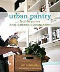 Urban Pantry: Tips and Recipes for a Thrifty, Sustainable and Seasonal Kitchen
