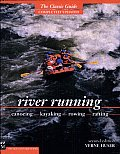 River Running: Canoeing, Kayaking, Rowing, Rafting