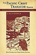 Pacific Crest Trailside Reader California Adventure History & Legend on the Long Distance Trail