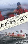 Rowing Into the Son: For Young Men Crossing the North Atlantic