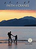 Faith of Cranes Finding Hope & Family in Alaska
