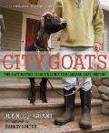 City Goats: The Goat Justice League's Guide to Backyard Goat Keeping Cover