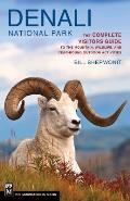 Denali National Park The Complete Visitors Guide