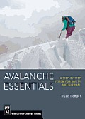 Avalanche Essentials A Step by Step System for Safety & Survival