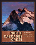 North Cascades Crest: Notes and Images from America's Alps Cover
