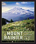 Mount Rainier: Notes & Images from Our Iconic Mountain
