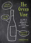 The Green Vine: A Guide to West Coast Sustainable, Organic, and Biodynamic Wineries