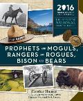 Prophets and Moguls, Rangers, and Rogues, Bison and Bears: 100 Years of the National Park Service