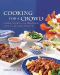 Cooking for a Crowd Menus Recipes & Strategies for Entertaining 10 to 50
