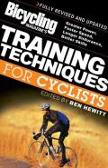 Bicycling Magazine's Training Techniques for Cyclists (Revised: Greater Power, Faster Speed, Longer Endurance, Better Skills