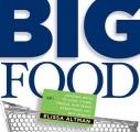 Big Food Amazing Ways to Cook Store Freeze & Serve Everything You Buy in Bulk