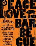 Peace, Love, & Barbecue: Recipes, Secrets, Tall Tales, and Outright Lies from the Legends of Barbecue Cover