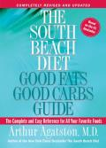 The South Beach Diet Good Fats/Good Carbs Guide (Revised): The Complete and Easy Reference for All Your Favorite Foods Cover