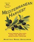 Mediterranean Harvest Vegetarian Recipes for Everyone from the Worlds Healthiest Cuisine