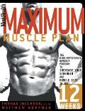 Mens Health Maximum Muscle Plan The High Efficiency Workout Program to Increase Your Strength & Muscle Size in Just 12 Weeks