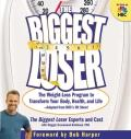 The Biggest Loser: The Weight Loss Program to Transform Your Body, Health, and the Weight Loss Program to Transform Your Body, Health, a Cover