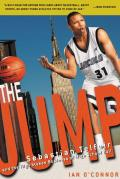 The Jump: Sebastian Telfair and the High Stakes Business of High School Ball