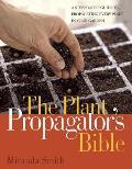 Plant Propagator's Bible