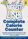Biggest Loser Complete Calorie Counter The Quick & Easy Guide to Thousands of Foods from Grocery Stores & Popular Restaurants As Seen on NBC