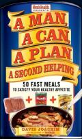 Man a Can a Plan a Second Helping 50 Fast Meals to Satisfy Your Healthy Appetite