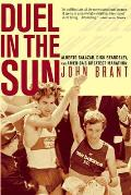 Duel in the Sun: Alberto Salazar, Dick Beardsley, and America's Greatest Marathon