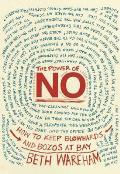 The Power of No: How to Keep Blowhards and Bozos at Bay