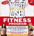 The Biggest Loser Fitness Program: Fast, Safe, and Effective Workouts to Target and Tone Your Trouble Spots--Adapted from NBC's Hit Show! Cover