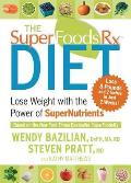 The Superfoods RX Diet: Lose Weight with the Power of Supernutrients Cover