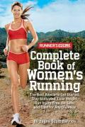 Runner's World Complete Book of Women's Running: The Best Advice to Get Started, Stay Motivated, Lose Weight, Run Injury-Free, Be Safe, and Train for Cover