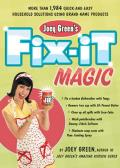 Joey Greens Fix It Magic More Than 1971 Quick & Easy Household Solutions Using Brand Name Products