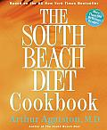 The South Beach Diet Cookbook: More than 200 Delicious Recipies That Fit the Nation's Top Diet