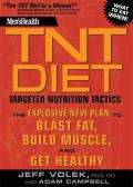 Men's Health TNT Diet: The Explosive New Plan to Blast Fat, Build Muscle, and Get Healthy in 12 Weeks Cover