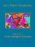 Jazz Piano Vocabulary Volume One Major Scale