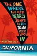 One Where the Kid Nearly Jumps to His Death & Lands in California