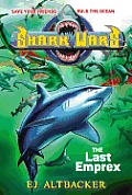 Shark Wars #06: The Last Emprex