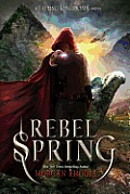 Falling Kingdoms #2: Rebel Spring: A Falling Kingdoms Novel
